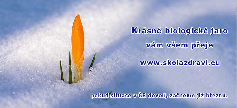 Začíná biologické jaro, svátek pro tělo a duši.